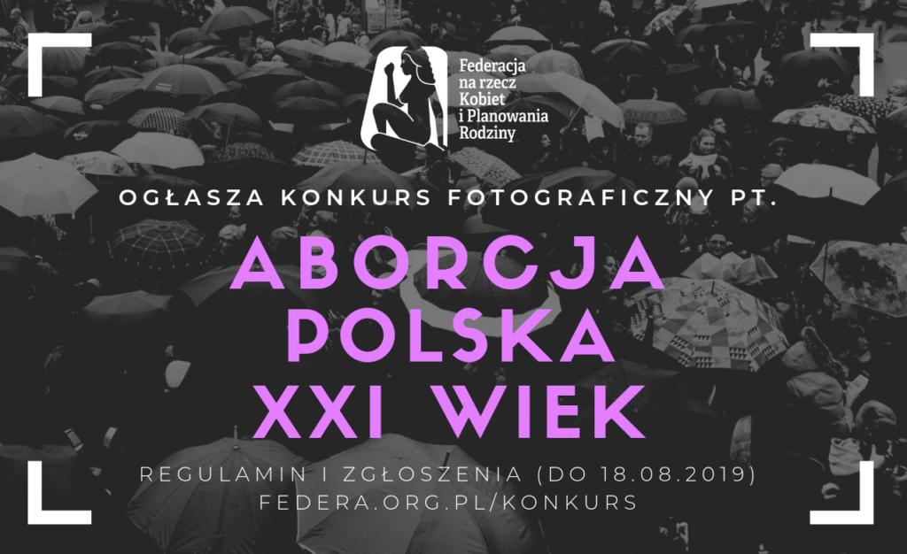 """KONKURS FOTOGRAFICZNY I WYSTAWA """"ABORCJA. POLSKA. XXI WIEK"""""""