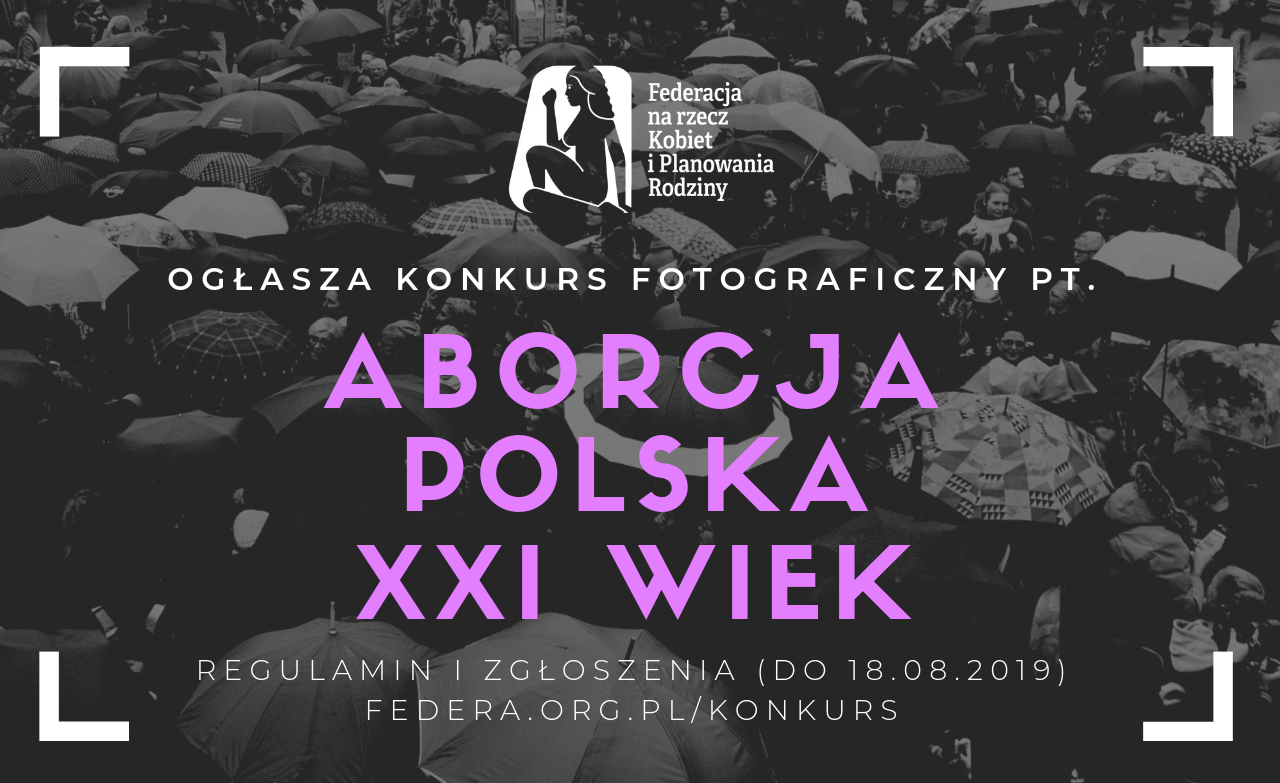 """Konkurs fotograficzny i wystawa """"Aborcja w kadrze. Polska. XXI w."""""""
