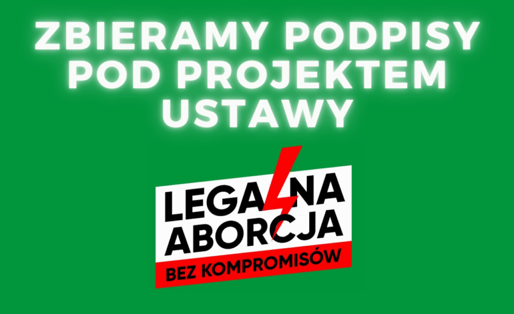 """INSTRUKCJA JAK ZBIERAĆ PODPISY POPARCIA POD PROJEKTEM """"LEGALNA ABORCJA. BEZ KOMPROMISÓW"""""""